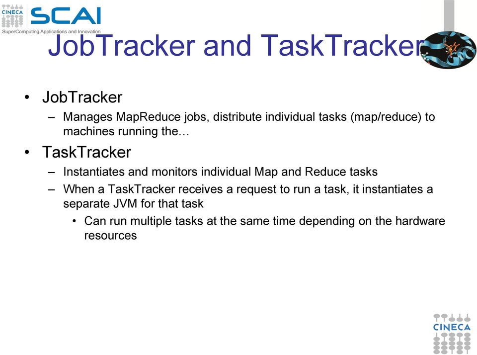 and Reduce tasks When a TaskTracker receives a request to run a task, it instantiates a