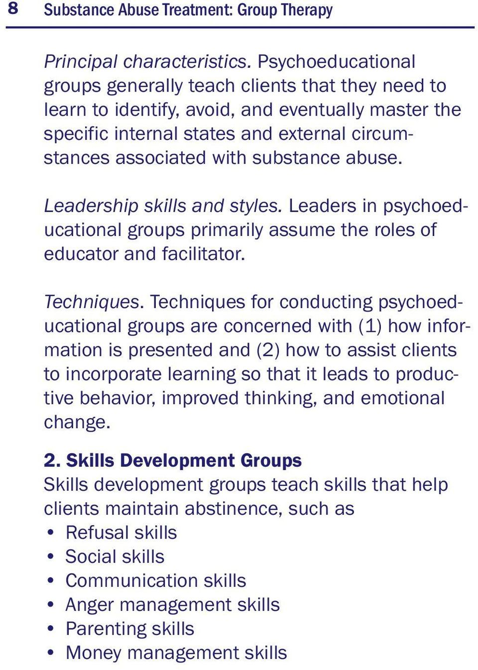 abuse. Leadership skills and styles. Leaders in psychoeducational groups primarily assume the roles of educator and facilitator. Techniques.