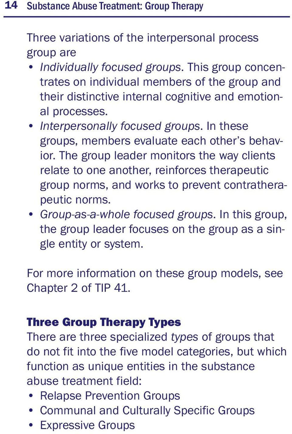 In these groups, members evaluate each other s behavior.