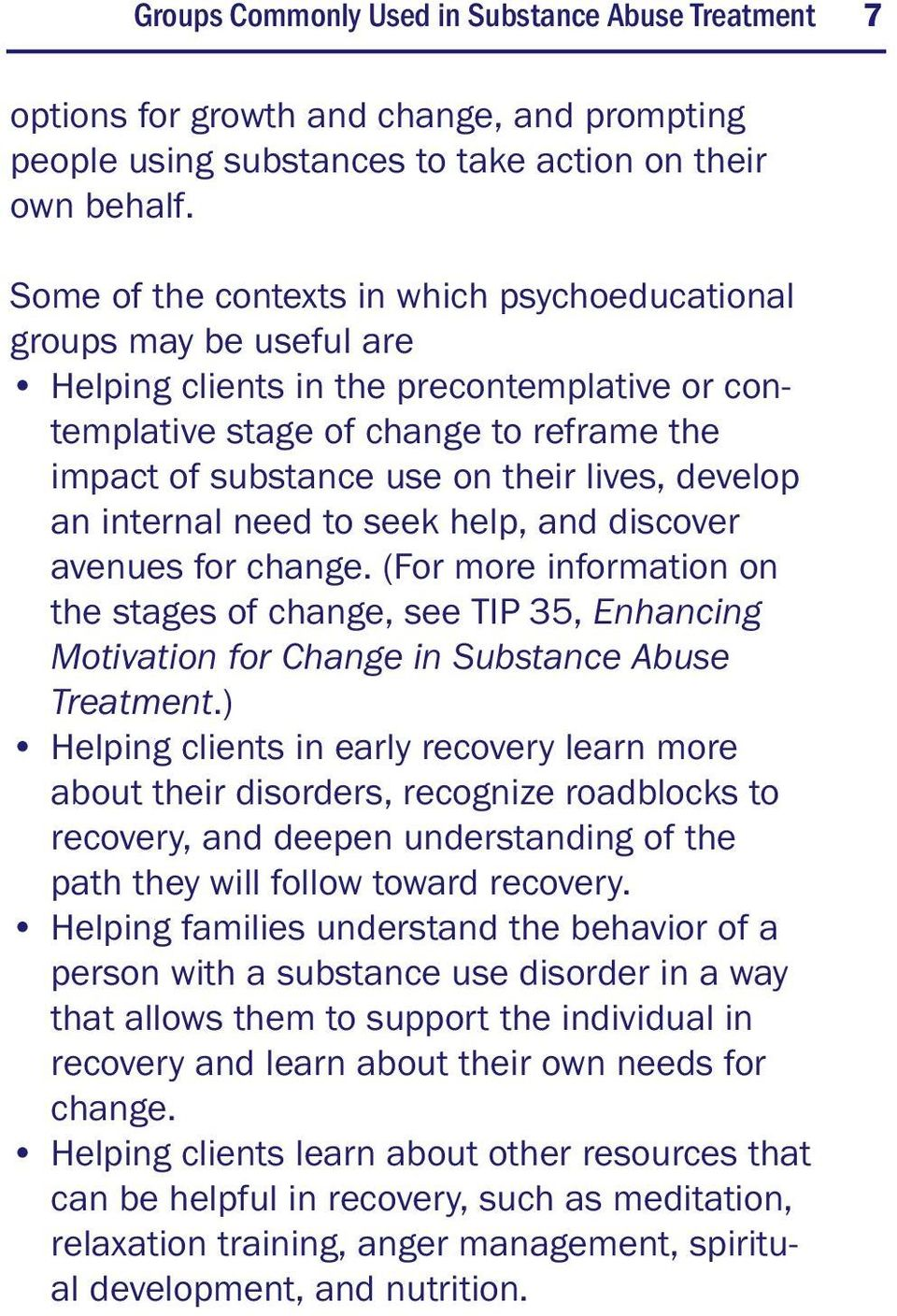 lives, develop an internal need to seek help, and discover avenues for change. (For more information on the stages of change, see TIP 35, Enhancing Motivation for Change in Substance Abuse Treatment.