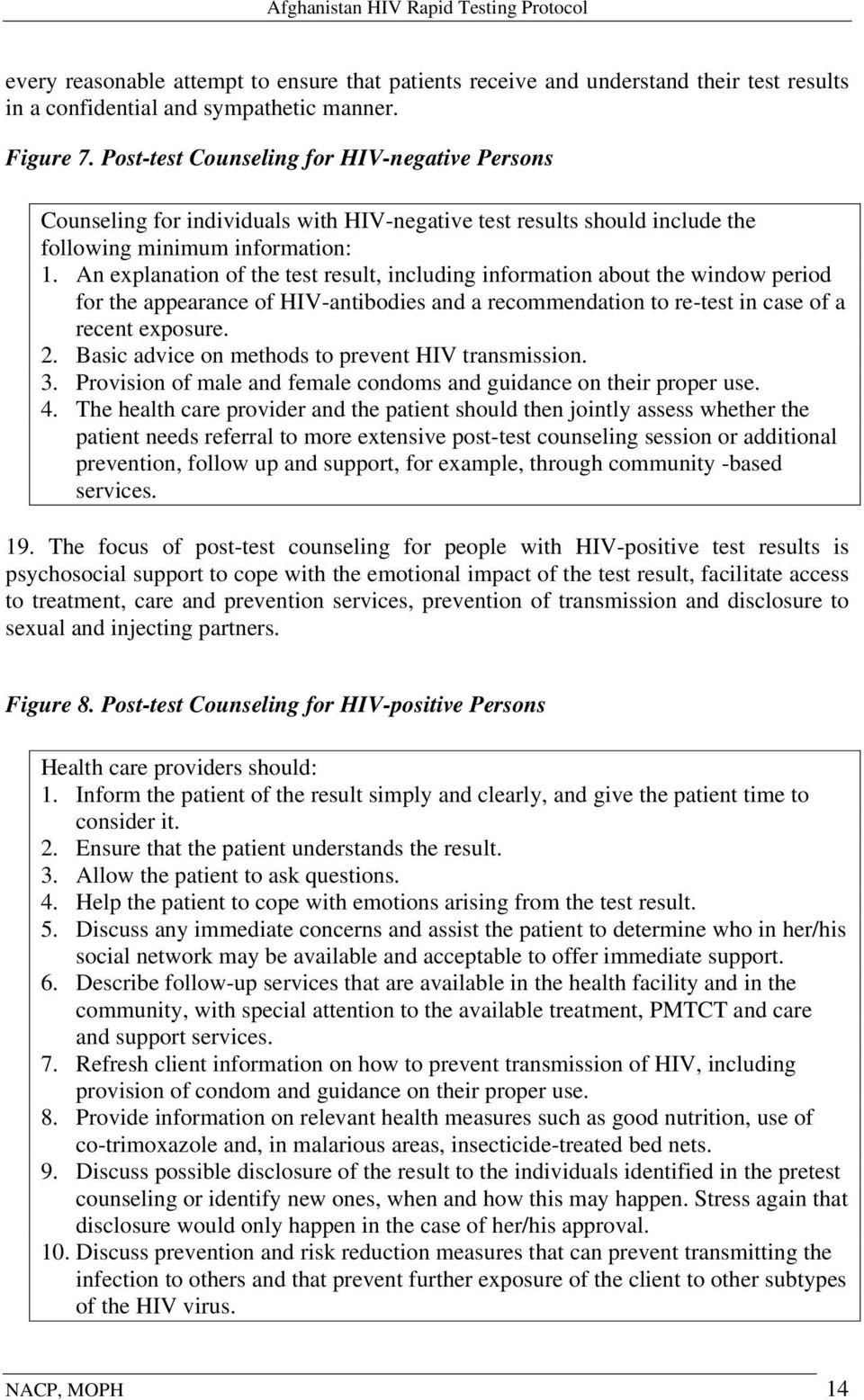 An explanation of the test result, including information about the window period for the appearance of HIV-antibodies and a recommendation to re-test in case of a recent exposure. 2.