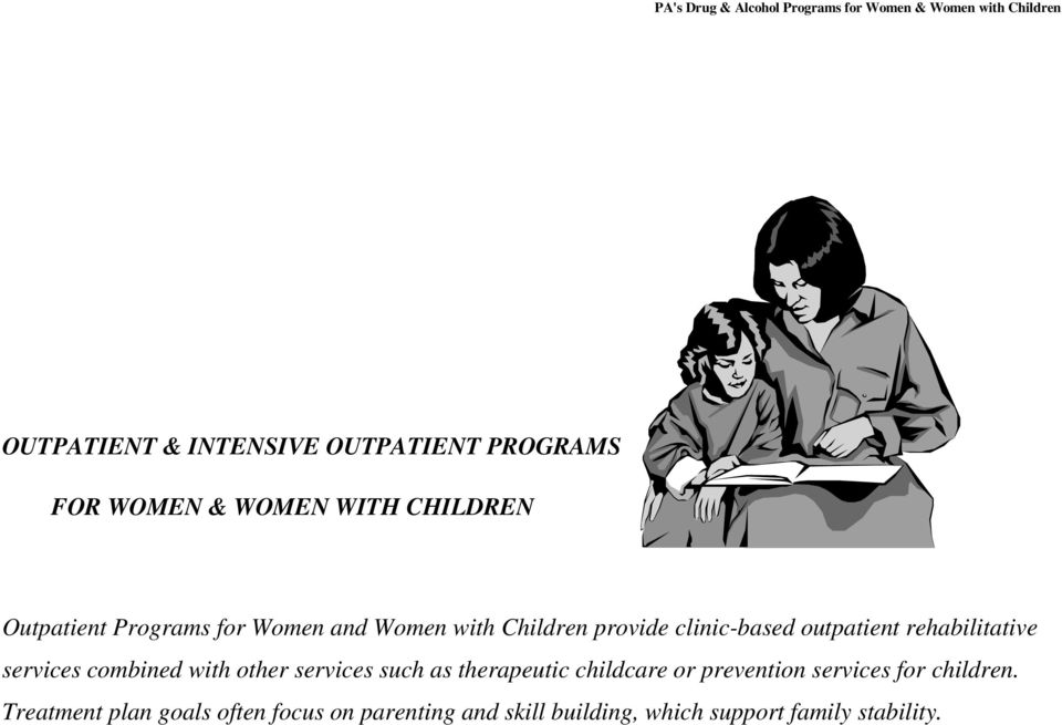combined with other services such as therapeutic childcare or prevention services for children.