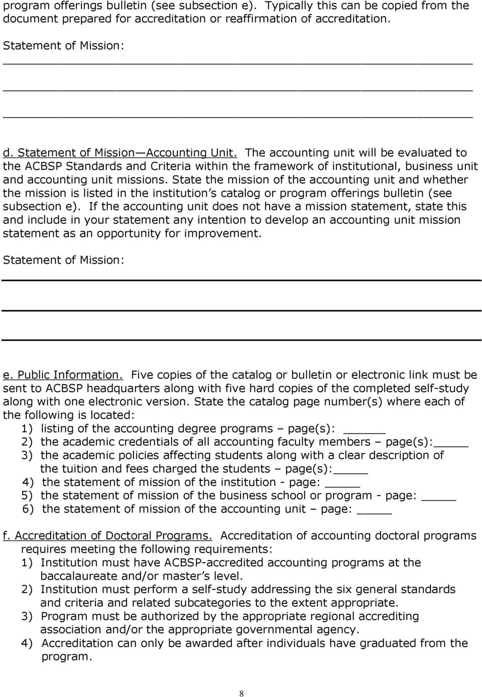 State the mission of the accounting unit and whether the mission is listed in the institution s catalog or program offerings bulletin (see subsection e).