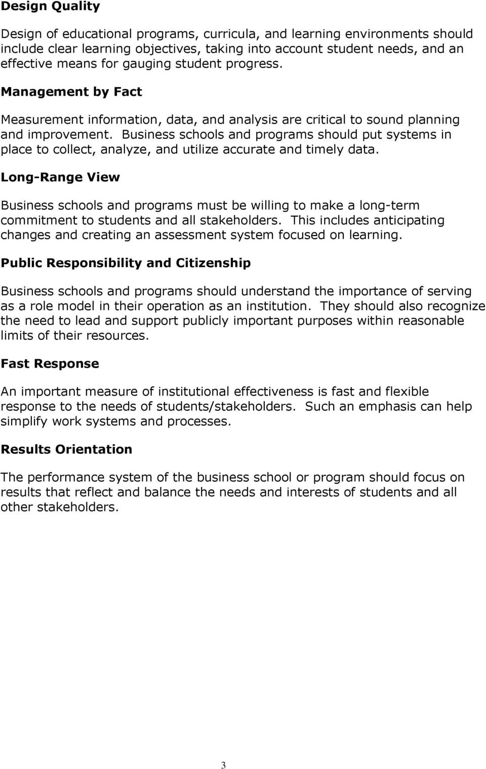 Business schools and programs should put systems in place to collect, analyze, and utilize accurate and timely data.
