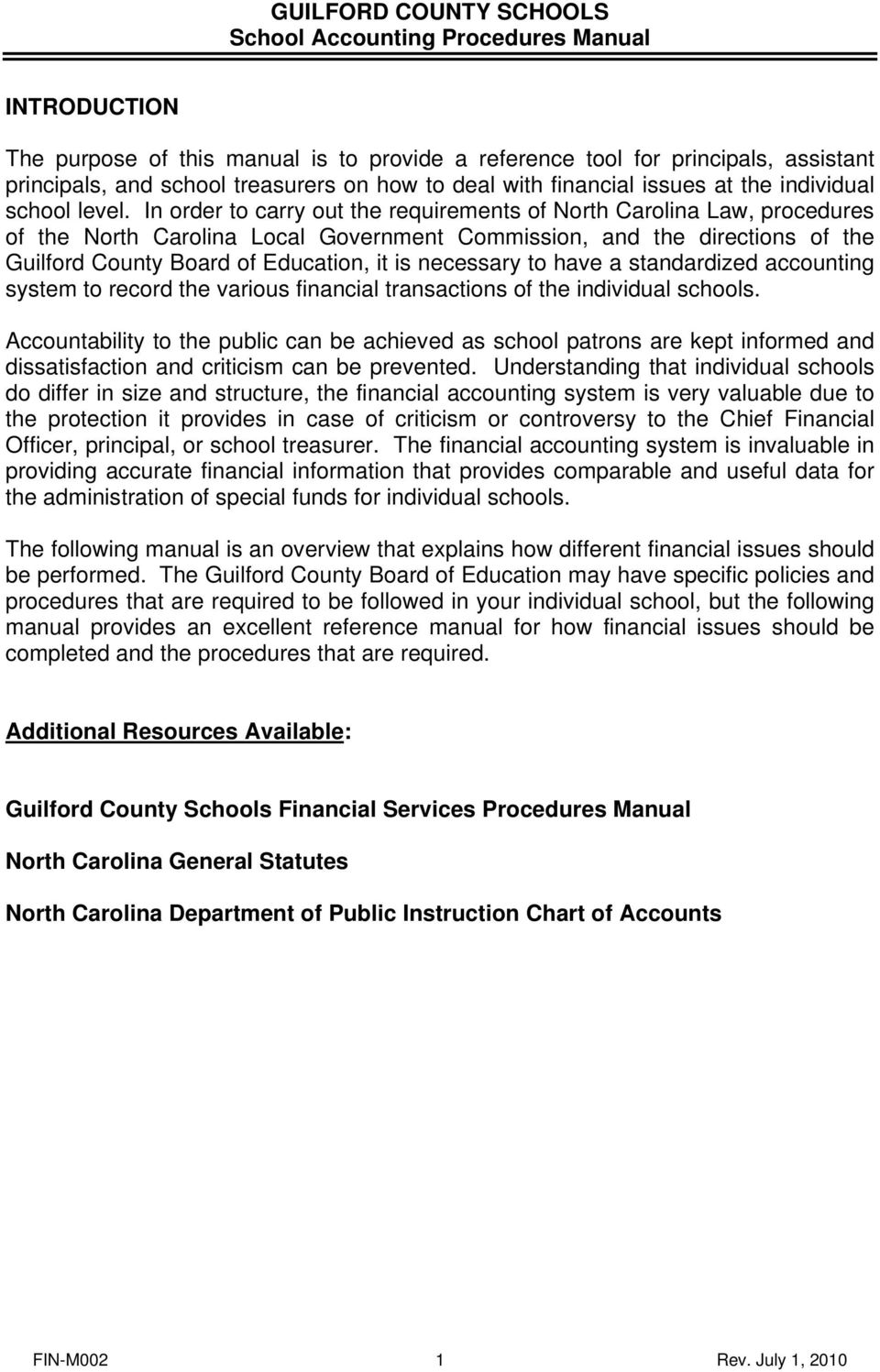 necessary to have a standardized accounting system to record the various financial transactions of the individual schools.