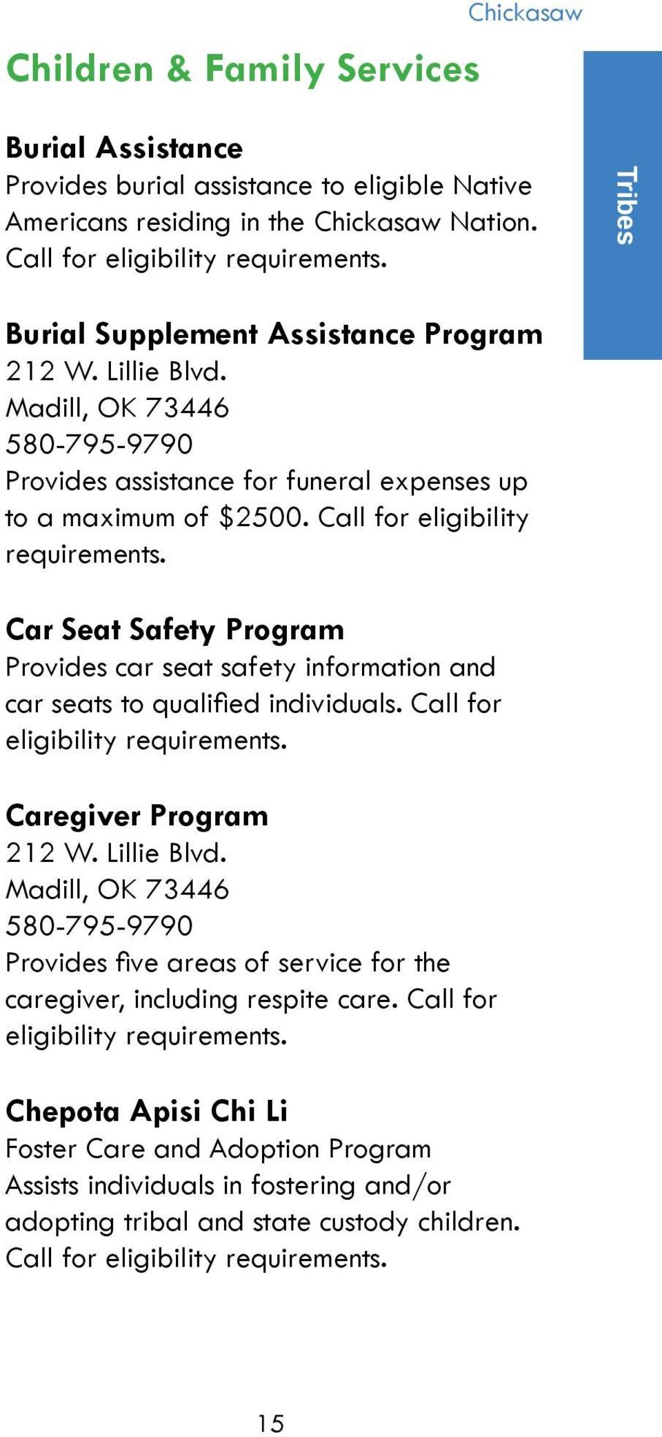 Car Seat Safety Program Provides car seat safety information and car seats to qualified individuals. Call for eligibility requirements. Caregiver Program 212 W. Lillie Blvd.