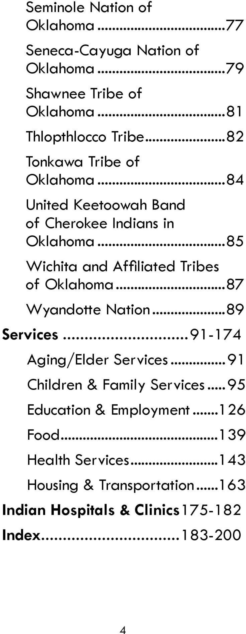 .. 85 Wichita and Affiliated Tribes of Oklahoma... 87 Wyandotte Nation... 89 Services... 91-174 Aging/Elder Services.