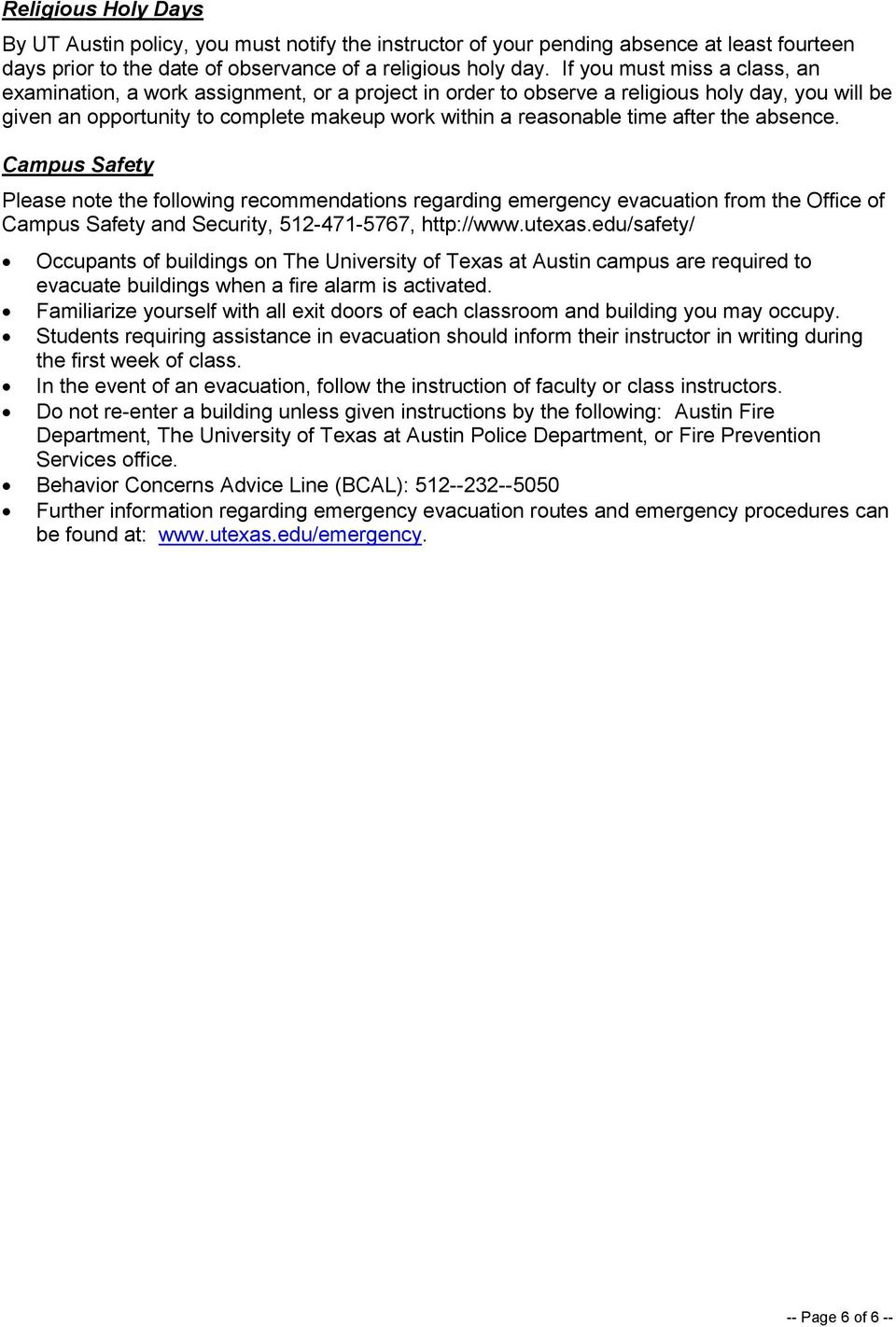 after the absence. Campus Safety Please note the following recommendations regarding emergency evacuation from the Office of Campus Safety and Security, 512 471 5767, http://www.utexas.