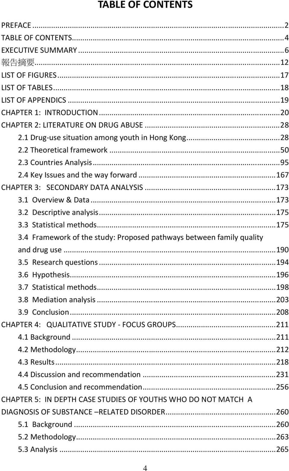 .. 167 CHAPTER 3: SECONDARY DATA ANALYSIS... 173 3.1 Overview & Data... 173 3.2 Descriptive analysis... 175 3.3 Statistical methods... 175 3.4 Framework of the study: Proposed pathways between family quality and drug use.