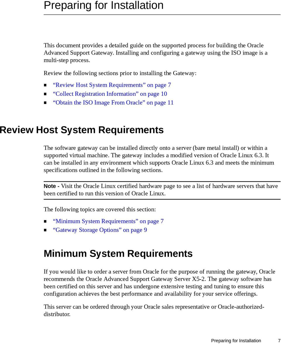 Review the following sections prior to installing the Gateway: Review Host System Requirements on page 7 Collect Registration Information on page 10 Obtain the ISO Image From Oracle on page 11 Review