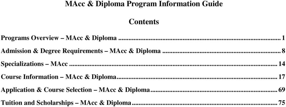 .. 8 Specializations MAcc... 14 Information MAcc & Diploma.