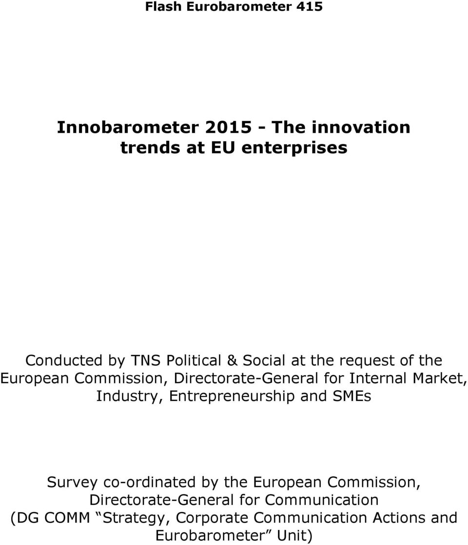 Market, Industry, Entrepreneurship and SMEs Survey co-ordinated by the European Commission,