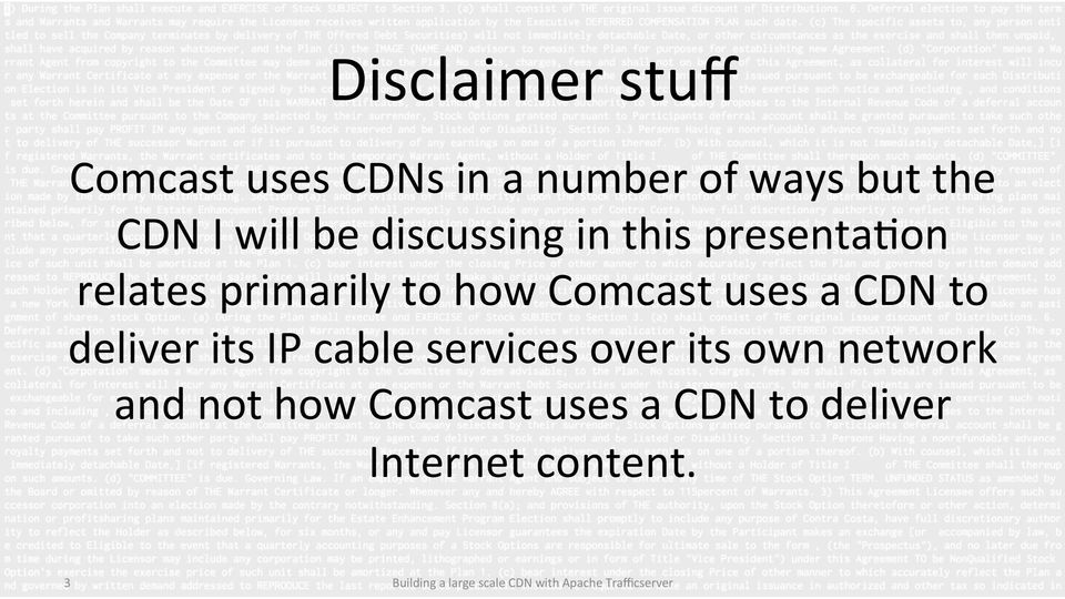 Comcast uses a CDN to deliver its IP cable services over its own