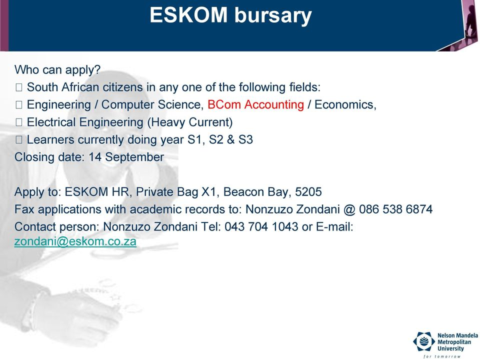 Economics, Electrical Engineering (Heavy Current) Learners currently doing year S1, S2 & S3 Closing date: 14