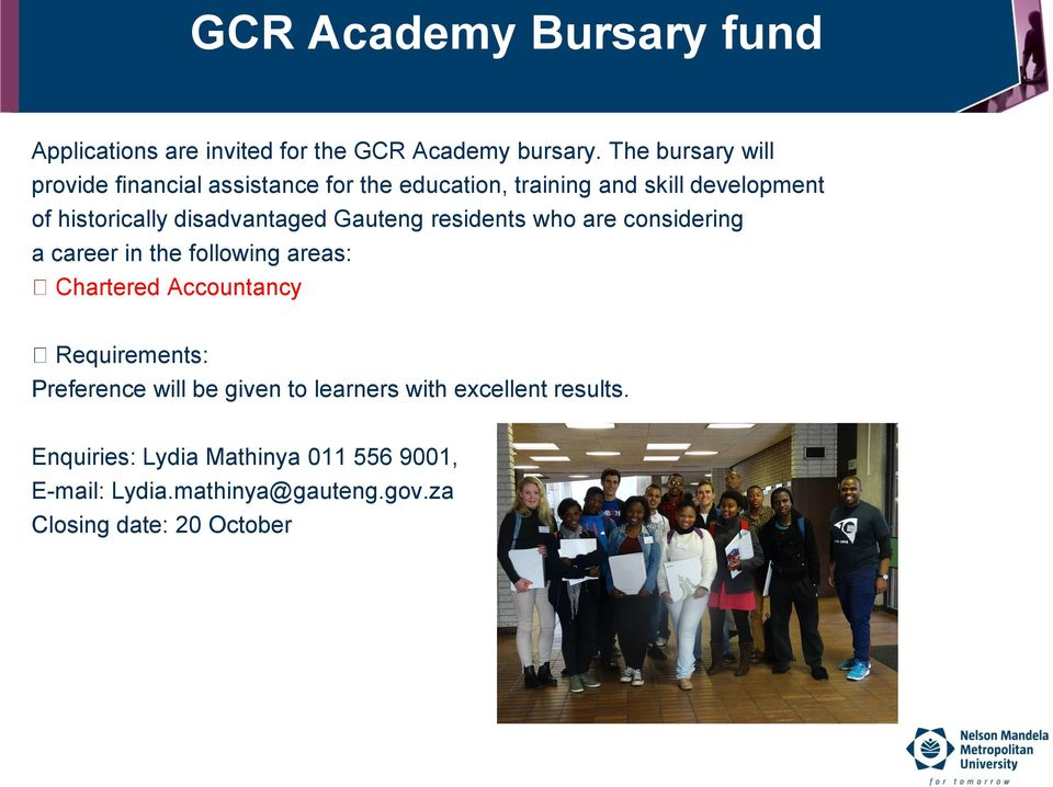 disadvantaged Gauteng residents who are considering a career in the following areas: Chartered Accountancy