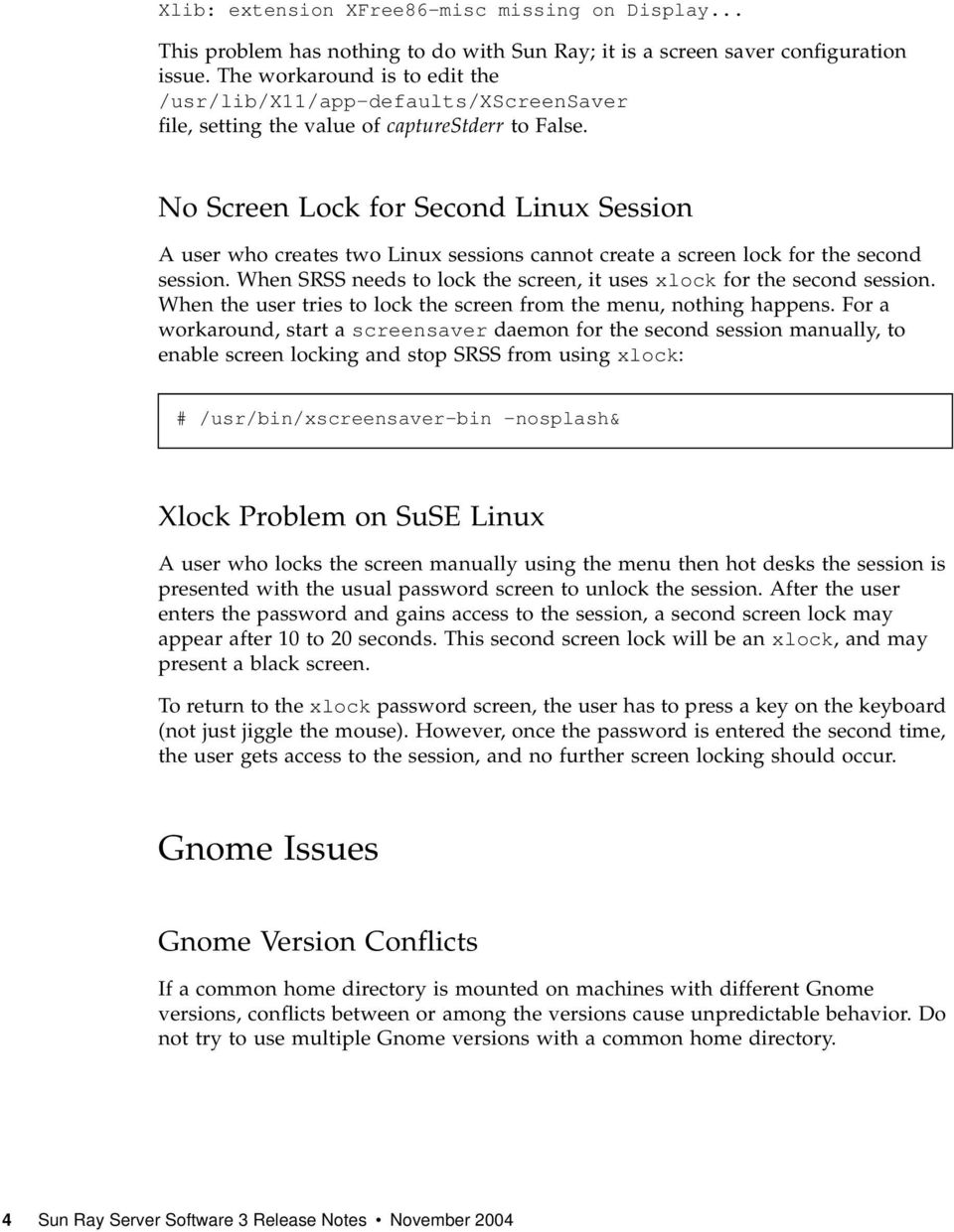No Screen Lock for Second Linux Session A user who creates two Linux sessions cannot create a screen lock for the second session.
