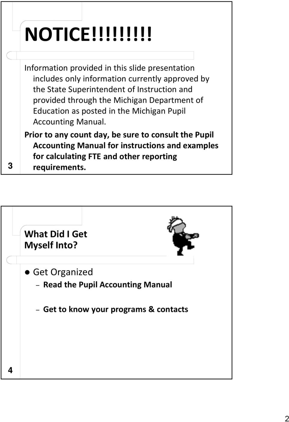 of Instruction and provided through the Michigan Department of Education as posted in the Michigan Pupil Accounting Manual.