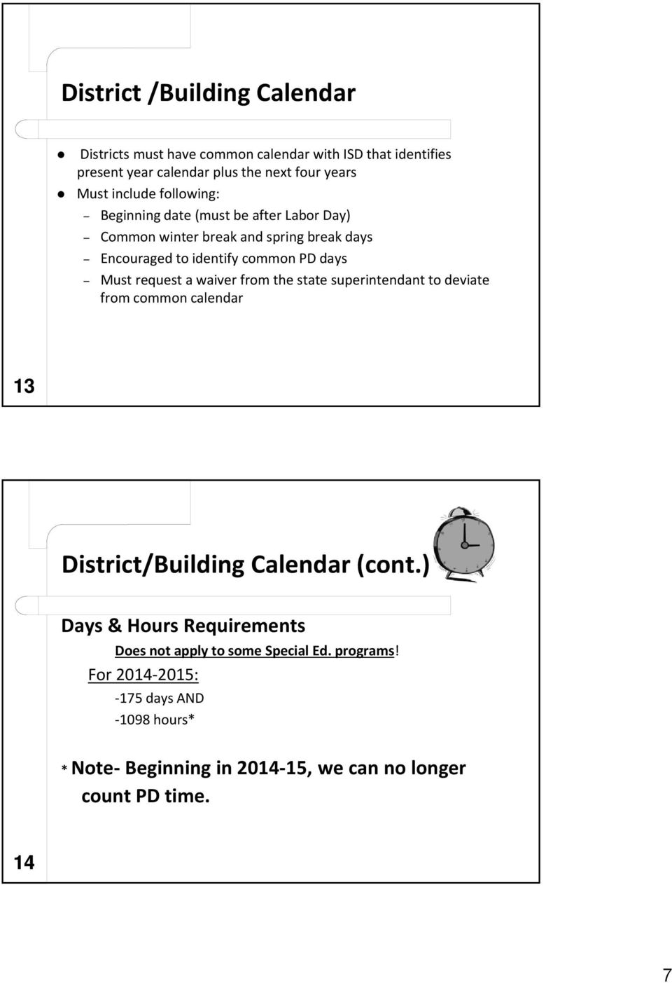 request a waiver from the state superintendant to deviate from common calendar 13 District/Building Calendar (cont.