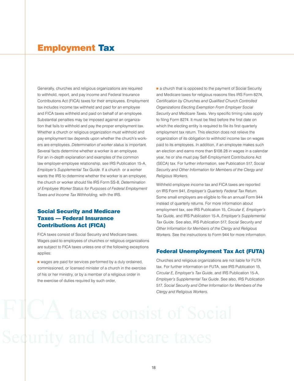 Substantial penalties may be imposed against an organization that fails to withhold and pay the proper employment tax.