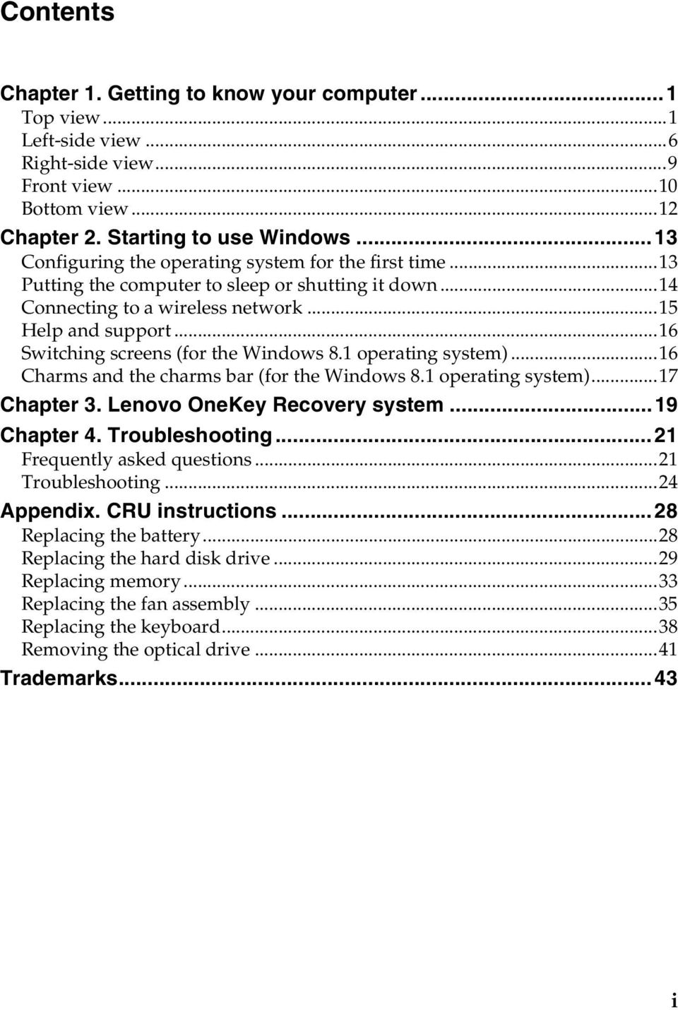 ..16 Switching screens (for the Windows 8.1 operating system)...16 Charms and the charms bar (for the Windows 8.1 operating system)...17 Chapter 3. Lenovo OneKey Recovery system...19 Chapter 4.