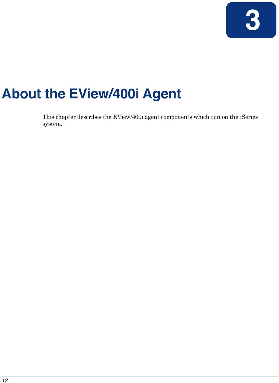 EView/400i agent components