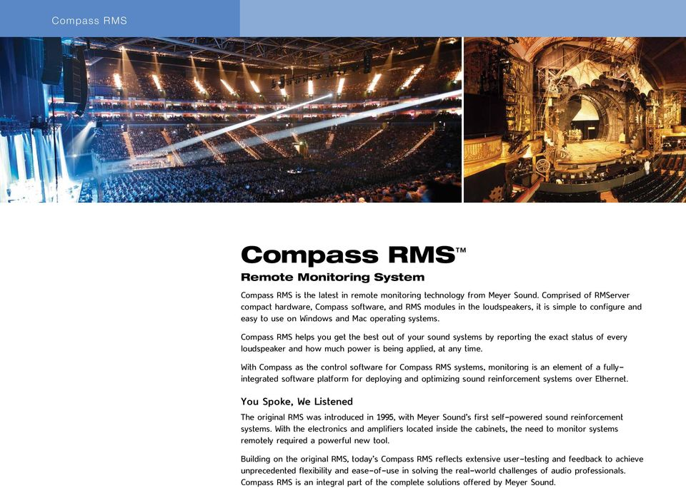 Compass RMS helps you get the best out of your sound systems by reporting the exact status of every loudspeaker and how much power is being applied, at any time.