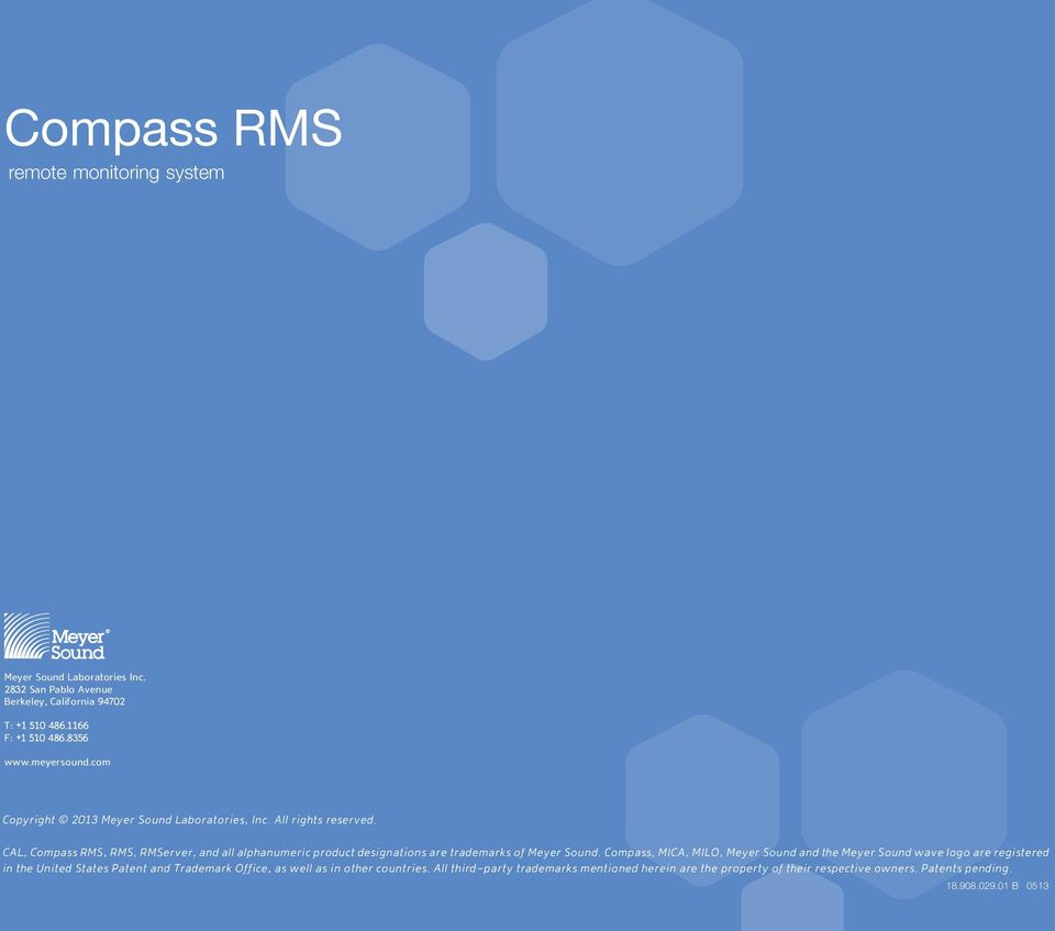 CAL, Compass RMS, RMS, RMServer, and all alphanumeric product designations are trademarks of Meyer Sound.