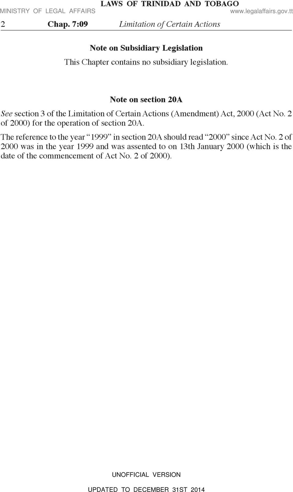 Note on section 20A See section 3 of the Limitation of Certain Actions (Amendment) Act, 2000 (Act No.