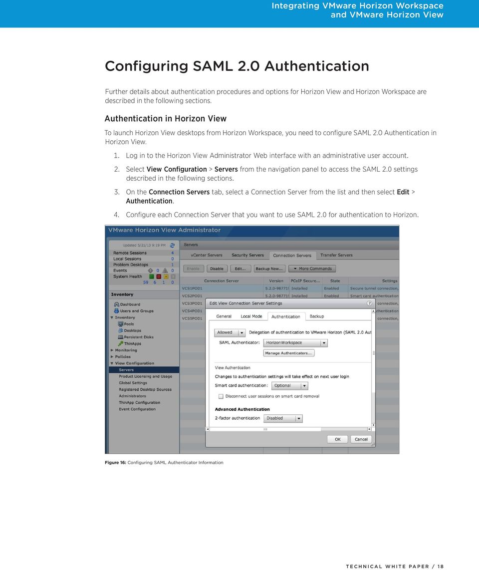 Log in to the Horizon View Administrator Web interface with an administrative user account. 2. Select View Configuration > Servers from the navigation panel to access the SAML 2.