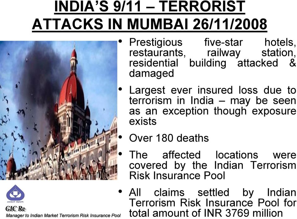 exception though exposure exists Over 180 deaths The affected locations were covered by the Indian Terrorism