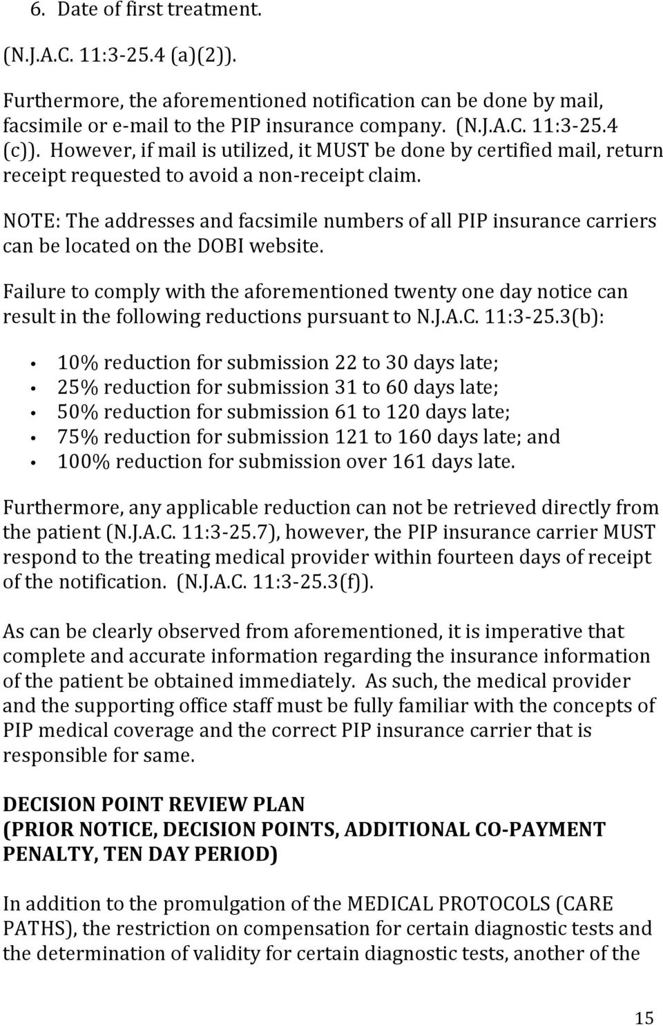 NOTE: The addresses and facsimile numbers of all PIP insurance carriers can be located on the DOBI website.