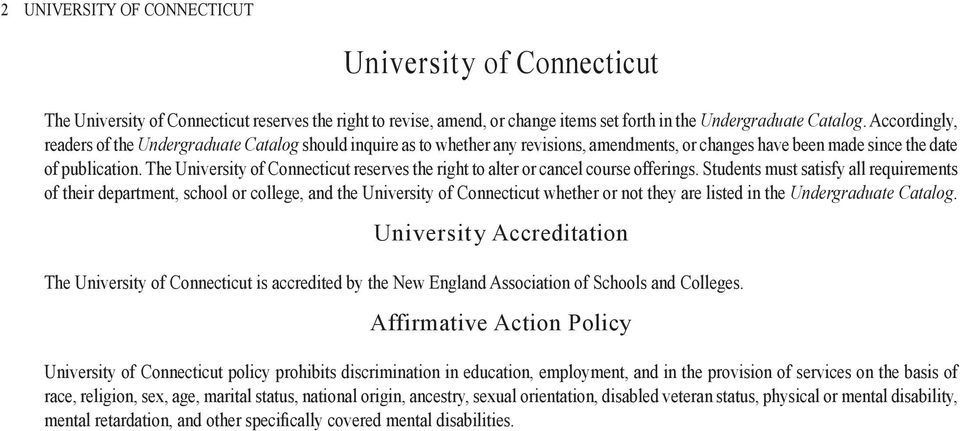 The University of Connecticut reserves the right to alter or cancel course offerings.
