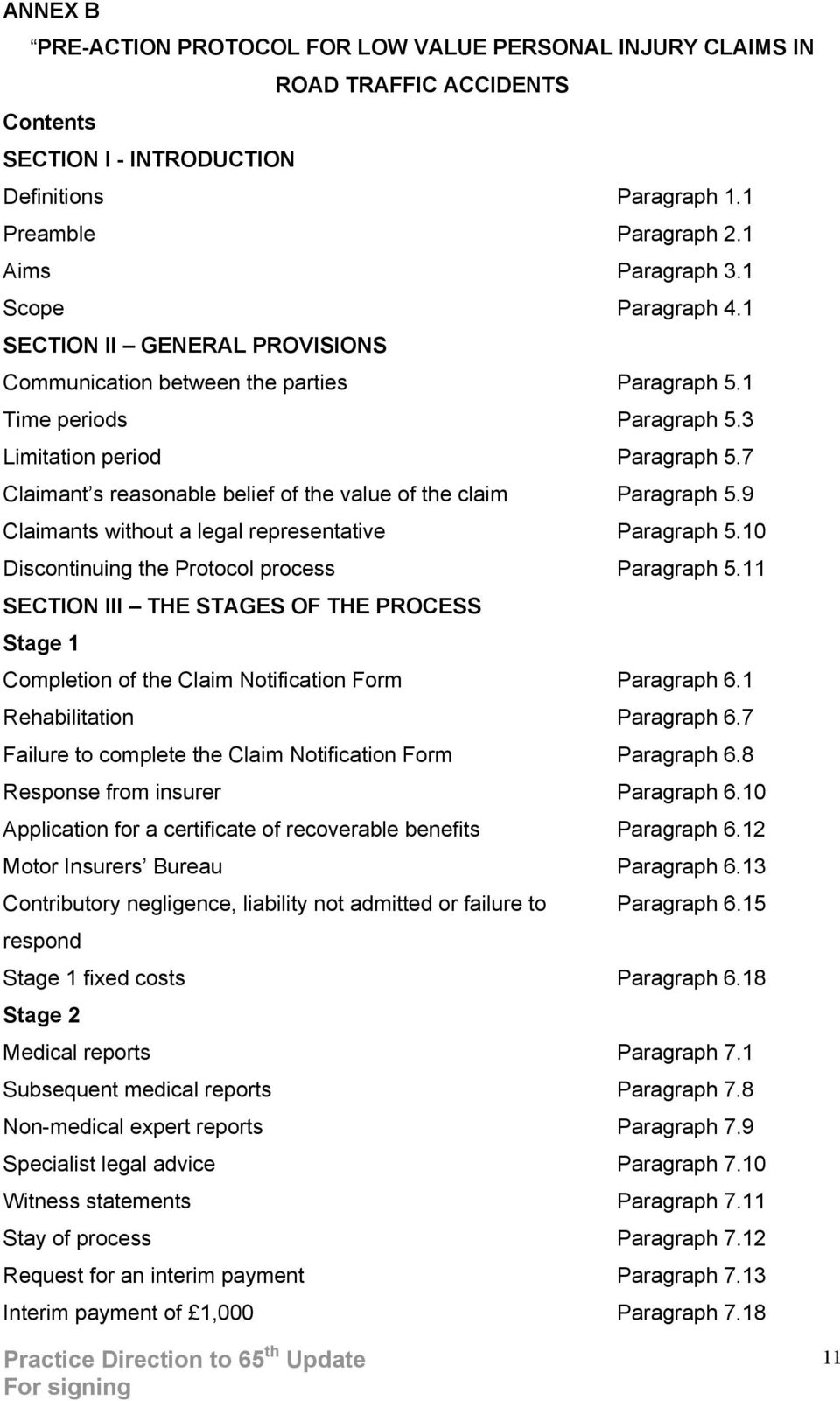 7 Claimant s reasonable belief of the value of the claim Paragraph 5.9 Claimants without a legal representative Paragraph 5.10 Discontinuing the Protocol process Paragraph 5.