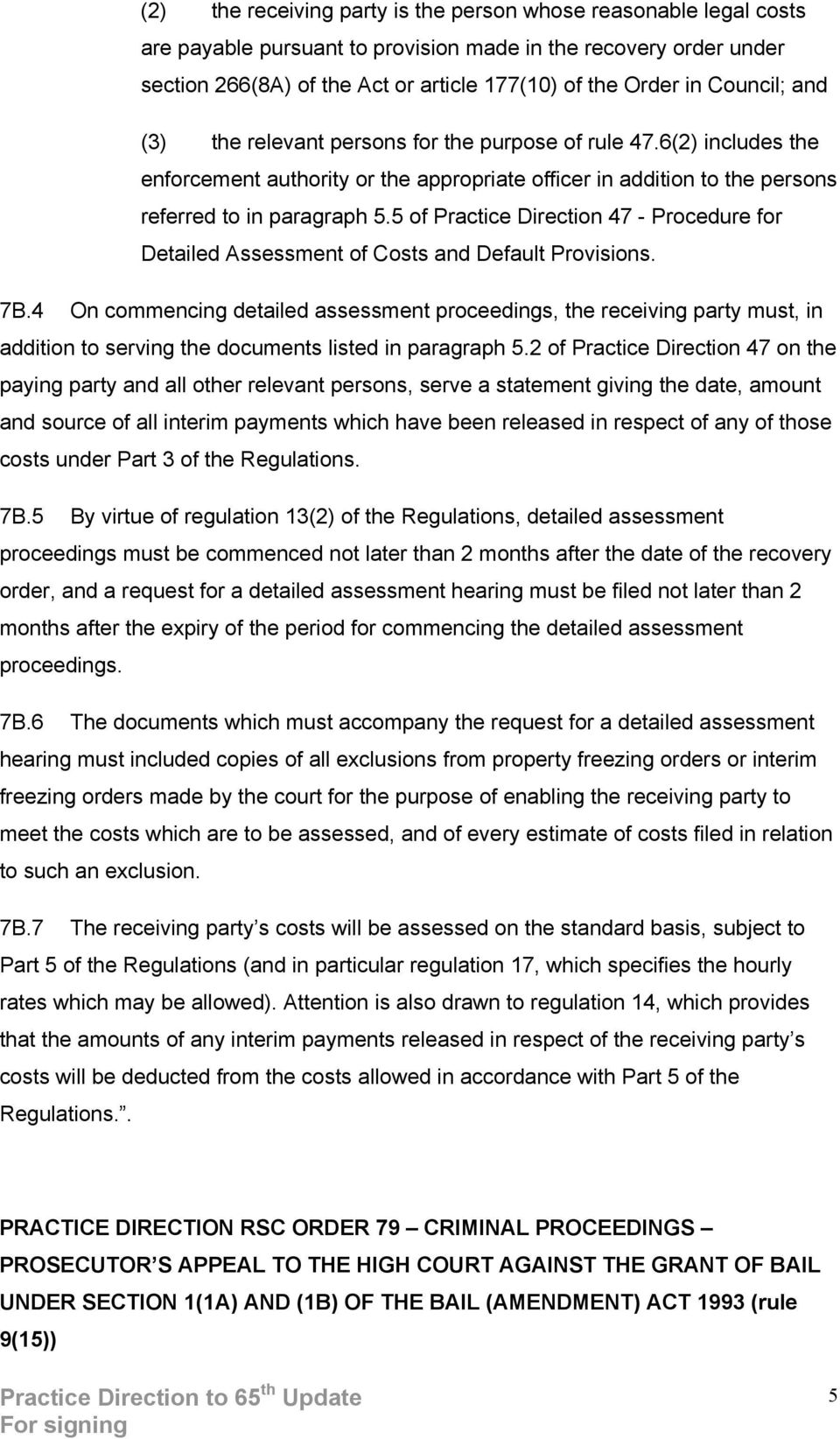 5 of Practice Direction 47 - Procedure for Detailed Assessment of Costs and Default Provisions. 7B.