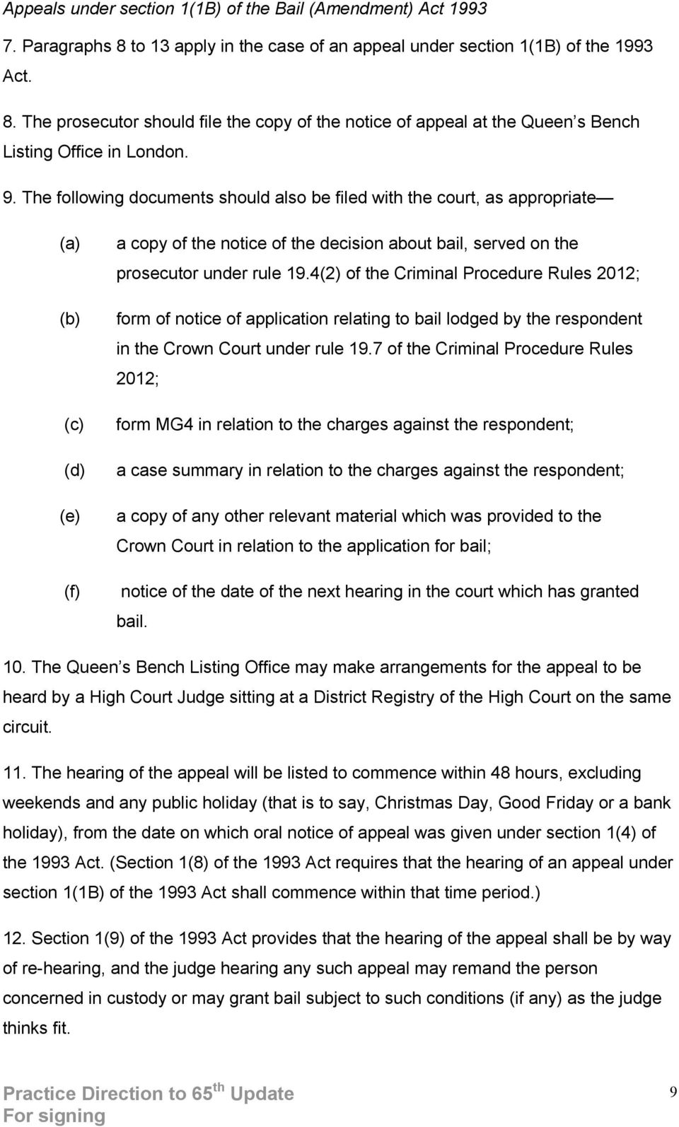 4(2) of the Criminal Procedure Rules 2012; form of notice of application relating to bail lodged by the respondent in the Crown Court under rule 19.