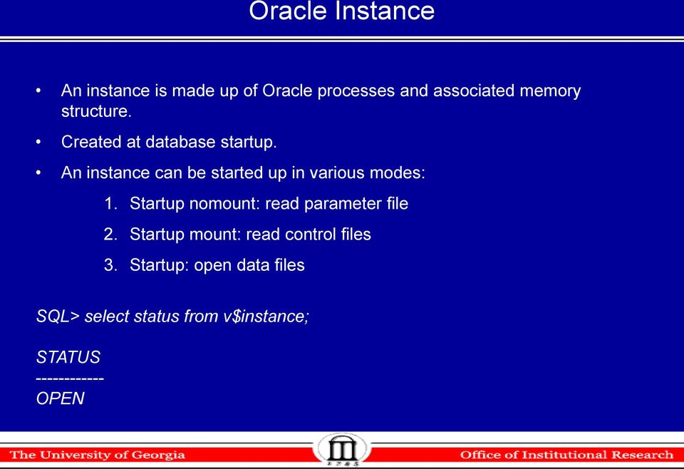 An instance can be started up in various modes: 1.