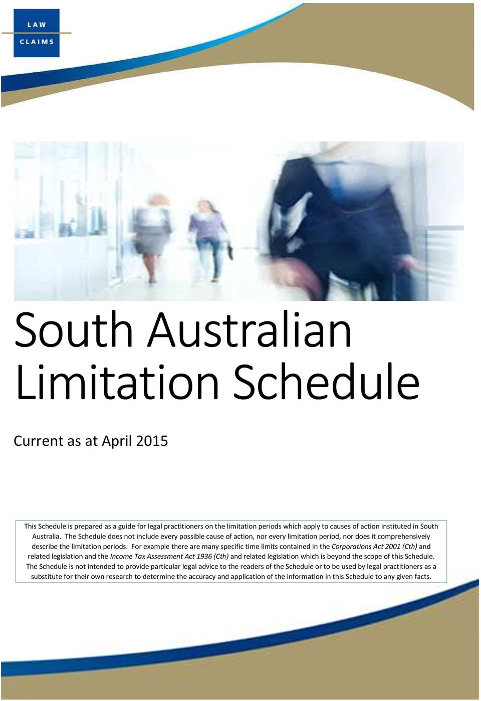 For example there are many specific time limits contained in the Corporations Act 2001 (Cth) and related legislation and the Income Tax Assessment Act 1936 (Cth) and related legislation which is