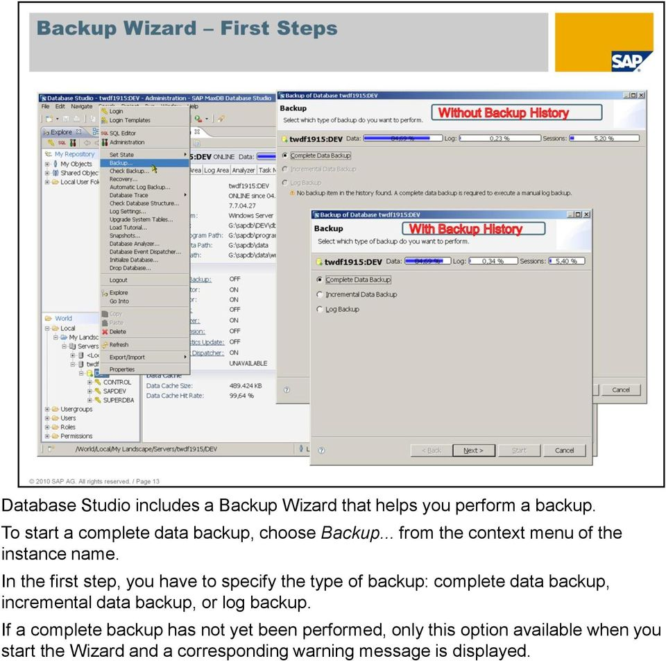 In the first step, you have to specify the type of backup: complete data backup, incremental data backup, or