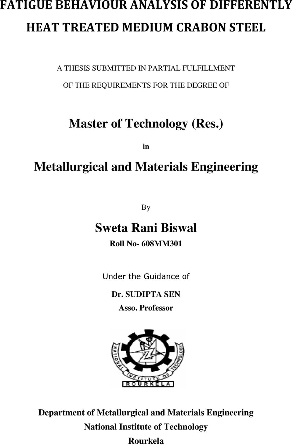 ) in Metallurgical and Materials Engineering By Sweta Rani Biswal Roll No- 608MM301 Under the Guidance
