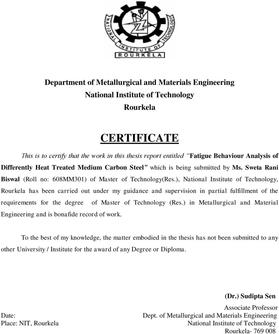 ), National Institute of Technology, Rourkela has been carried out under my guidance and supervision in partial fulfillment of the requirements for the degree of Master of Technology (Res.