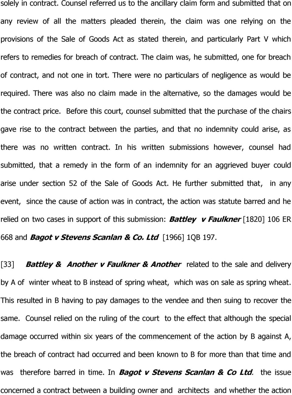 therein, and particularly Part V which refers to remedies for breach of contract. The claim was, he submitted, one for breach of contract, and not one in tort.