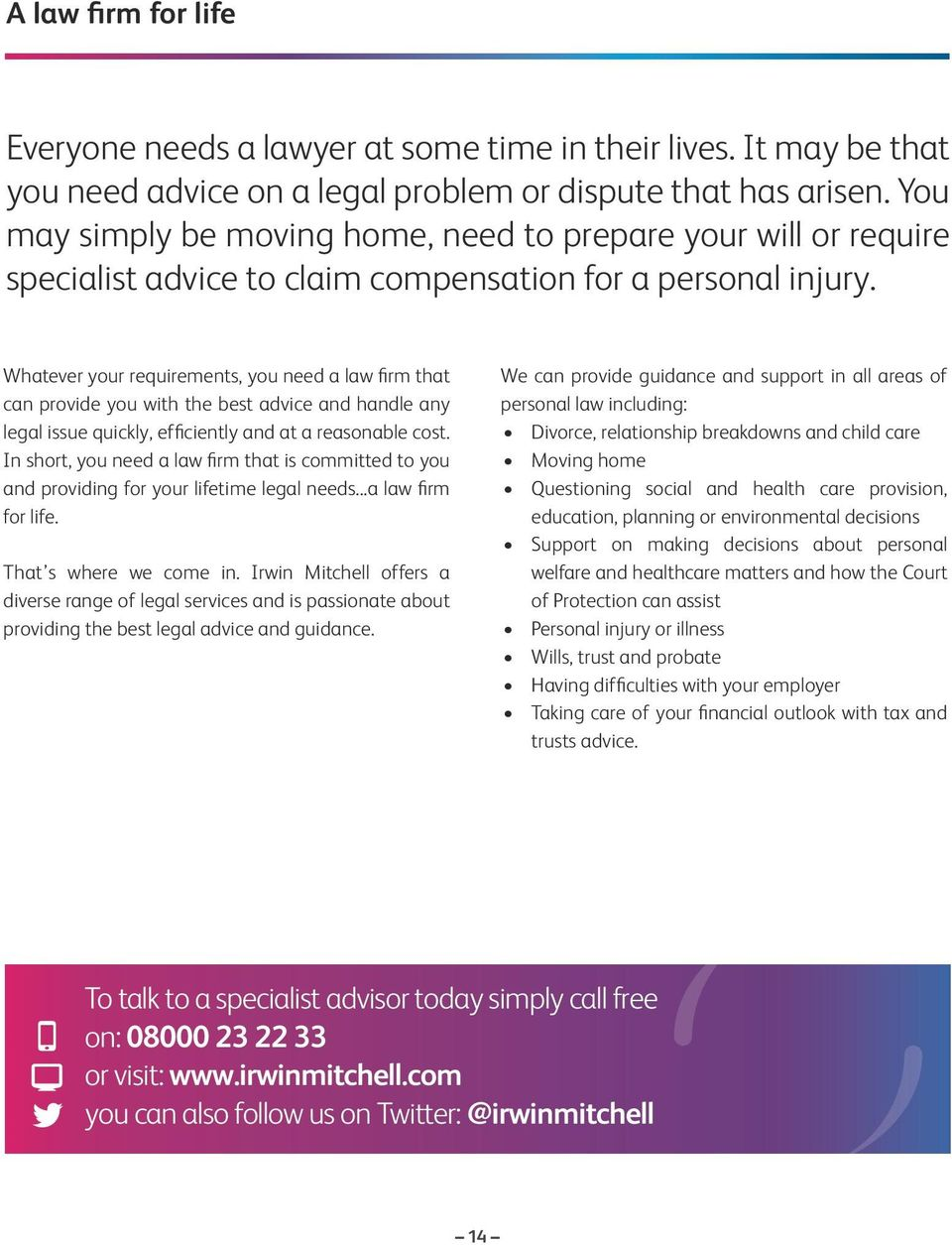 Whatever your requirements, you need a law firm that can provide you with the best advice and handle any legal issue quickly, efficiently and at a reasonable cost.