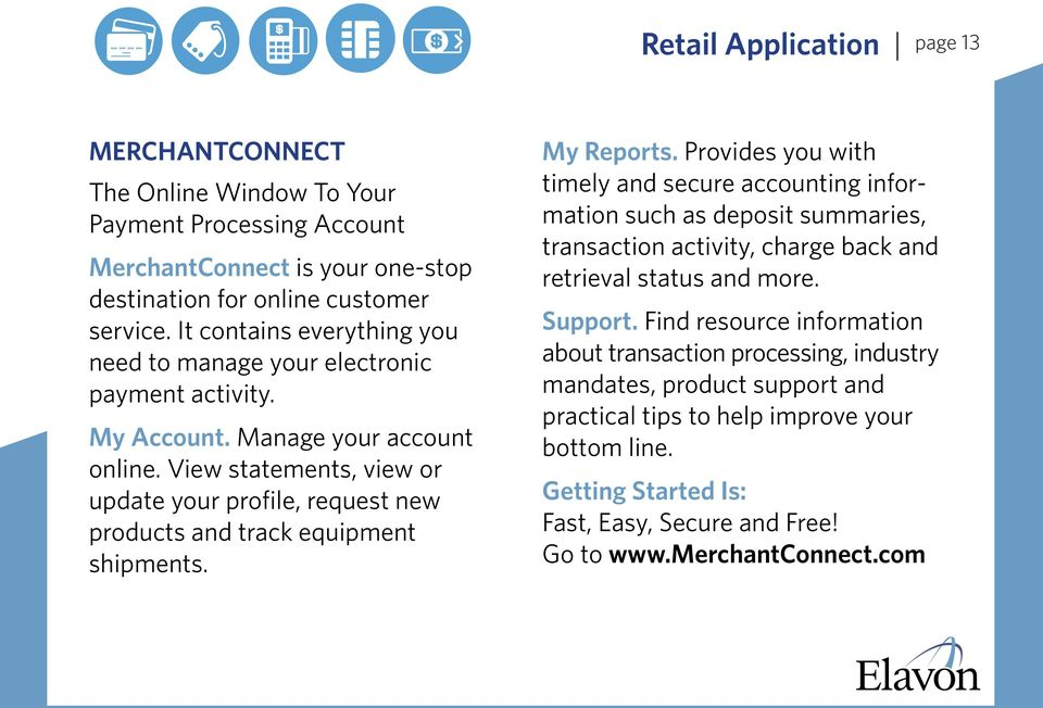 View statements, view or update your profile, request new products and track equipment shipments. My Reports.