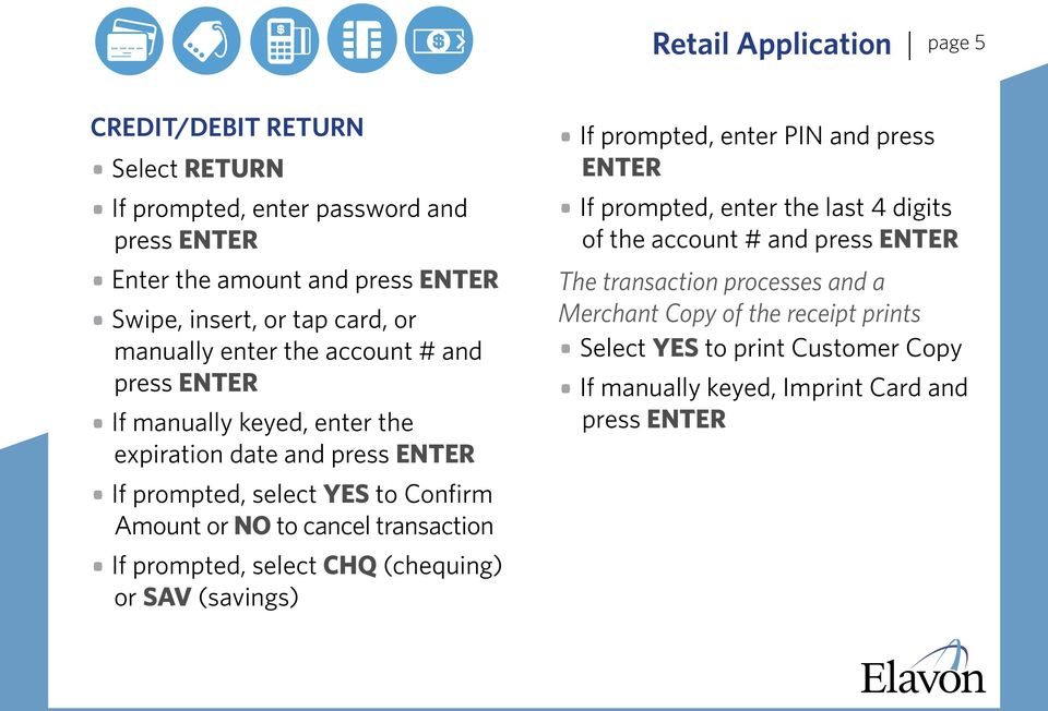 cancel transaction If prompted, select CHQ (chequing) or SAV (savings) If prompted, enter PIN and press If prompted, enter the last 4 digits of the