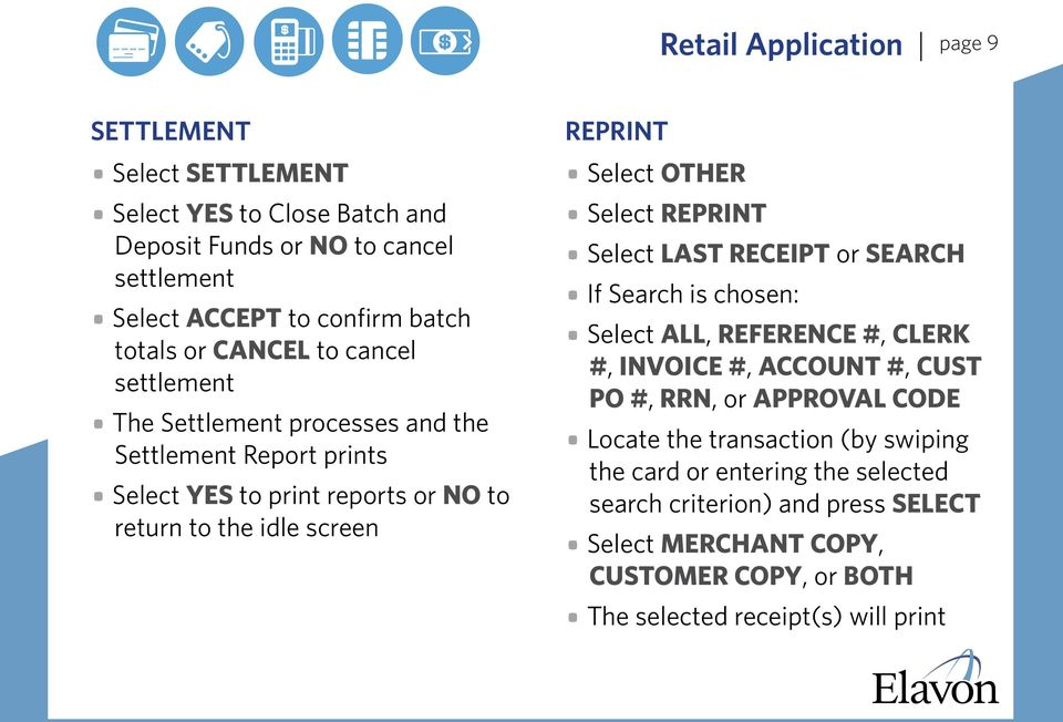 OTHER Select REPRINT Select LAST RECEIPT or SEARCH If Search is chosen: Select ALL, REFERENCE #, CLERK #, INVOICE #, ACCOUNT #, CUST PO #, RRN, or APPROVAL CODE Locate