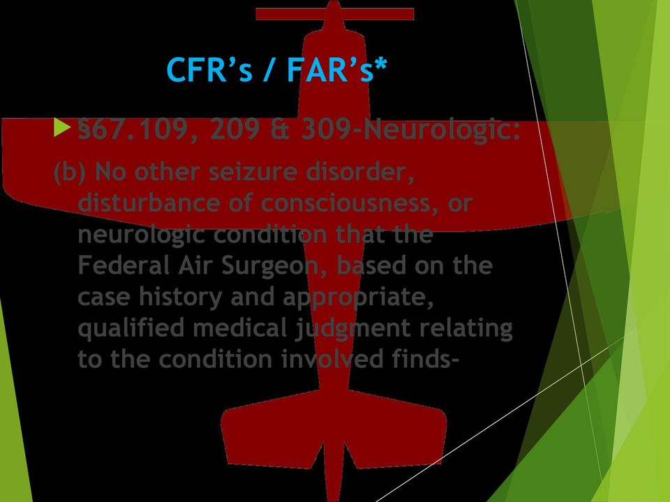 disturbance of consciousness, or neurologic condition that the