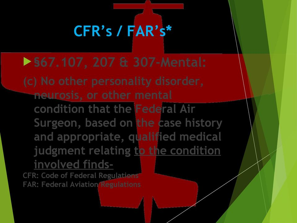 mental condition that the Federal Air Surgeon, based on the case history and