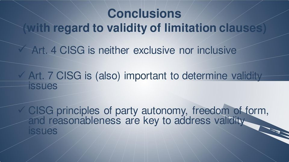 7 CISG is (also) important to determine validity issues CISG