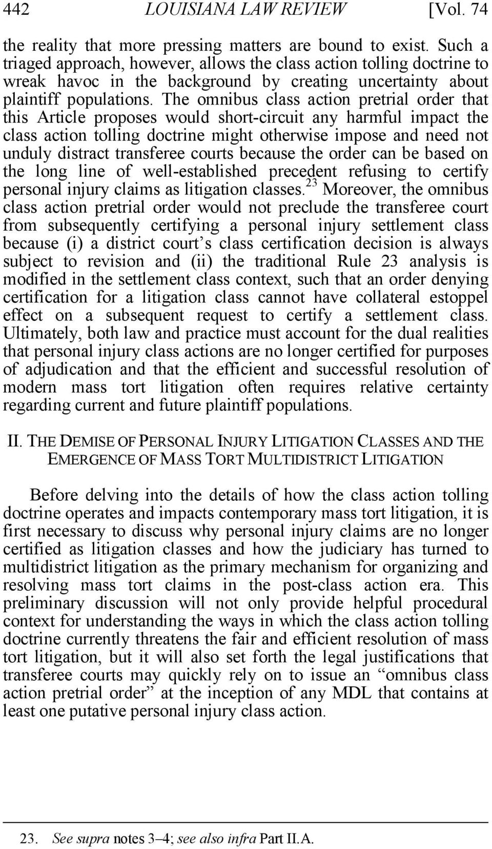 The omnibus class action pretrial order that this Article proposes would short-circuit any harmful impact the class action tolling doctrine might otherwise impose and need not unduly distract
