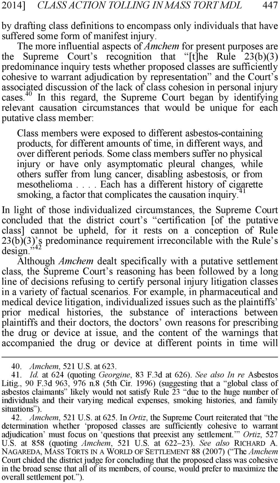to warrant adjudication by representation and the Court s associated discussion of the lack of class cohesion in personal injury cases.